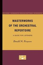 Masterworks of the Orchestral Repertoire by Donald N Ferguson