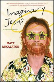 Imaginary Jesus by Matt Mikalatos image