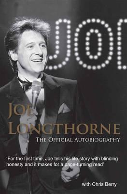 Joe Longthorne the Official Autobiography by Joe Longthorne