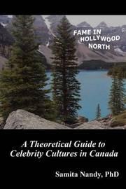 Fame in Hollywood North by Samita Nandy Phd