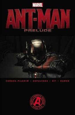 Marvel's Ant-man Prelude by Will Pilgrim