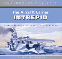 """Aircraft Carrier """"Intrepid"""" by John Roberts"""
