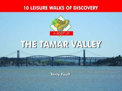 A Boot Up the Tamar Valley by Terry Faull