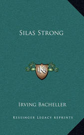 Silas Strong by Irving Bacheller