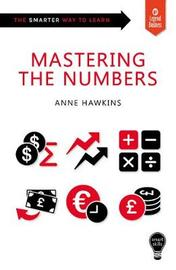 Mastering the Numbers - Smart Skills by Anne Hawkins