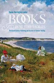 Books for Idle Hours by Donna Harrington-Lueker