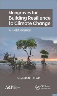 Mangroves for Building Resilience to Climate Change by R.N. Mandal