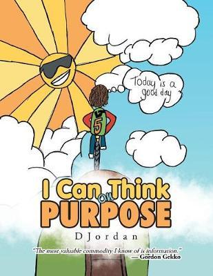 I Can Think on Purpose by Dellisha Jordan