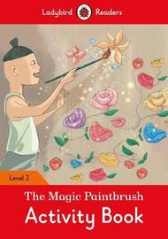 The Magic Paintbrush Activity Book - Ladybird Readers Level 2 by Ladybird