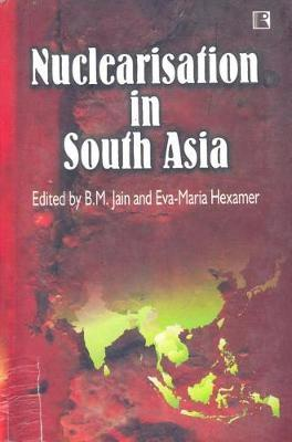 Nuclearisation in South Asia