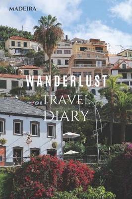 Madeira Wanderlust Travel Diary by Wanderlust Press