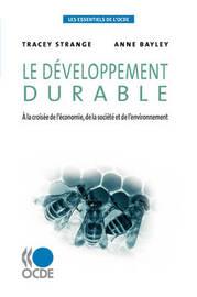 Les Essentiels De L'OCDE Le Developpement Durable: A La Croisee De L'economie, De La Societe Et De L'environnement by OECD Publishing