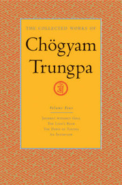 The Collected Works Of Chgyam Trungpa, Volume 4 by Chogyam Trungpa image