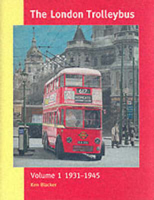 The London Trolleybus: Vol 1 by Ken Blacker image