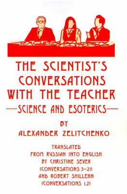 The Scientist's Conversations with the Teacher: Science and Esoterics by Alexander Zelitchenko image