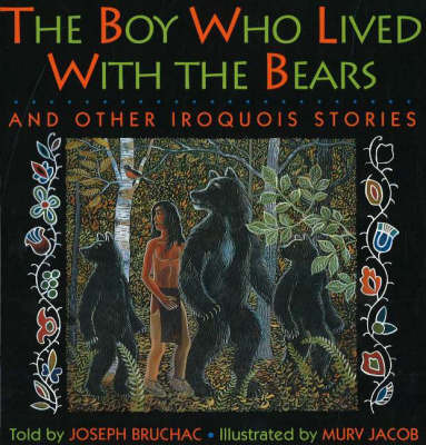 The Boy Who Lived with the Bears by Joseph Bruchac image