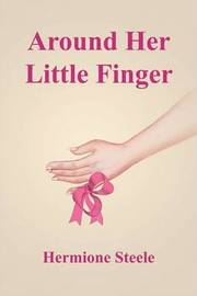 Around Her Little Finger by Hermione Steele image