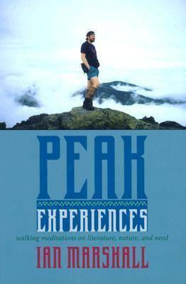Peak Experiences by Ian Marshall
