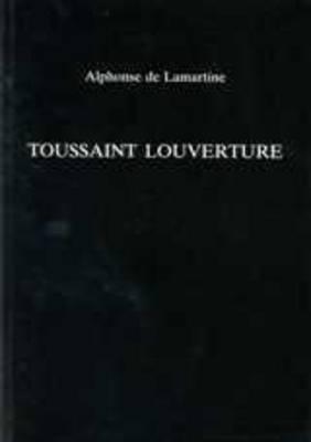 Toussaint L'Ouverture by Alphonse De Lamartine