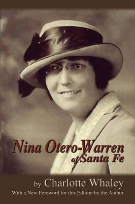 Nina Otero-Warren of Santa Fe by Charlotte Whaley