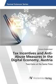 Tax Incentives and Anti-Abuse Measures in the Digital Economy, Austria by Niedermayer Simone