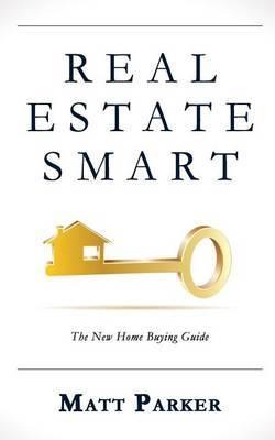 Real Estate Smart by Matt Parker