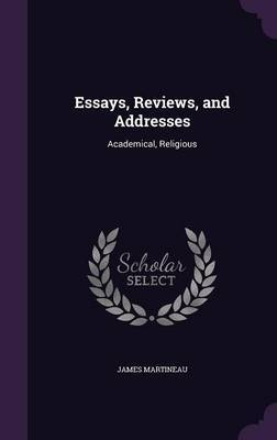 Essays, Reviews, and Addresses by James Martineau image