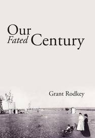 Our Fated Century by Grant Rodkey image