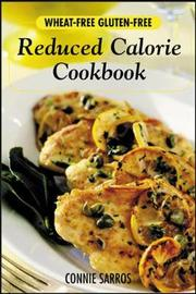 Wheat-Free, Gluten-Free Reduced Calorie Cookbook by Connie Sarros