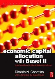 Economic Capital Allocation with Basel II by Dimitris N Chorafas