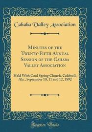 Minutes of the Twenty-Fifth Annual Session of the Cahaba Valley Association by Cahaba Valley Association image