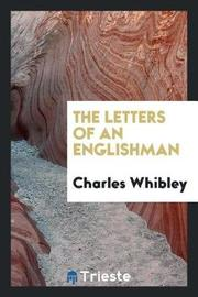 The Letters of an Englishman by Charles Whibley image