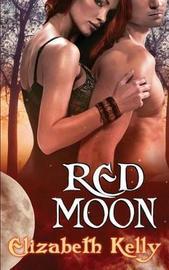 Red Moon by Elizabeth Kelly