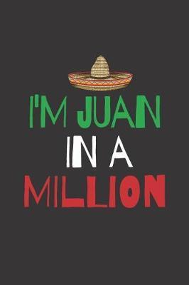 I'm Juan in a Million by Fiesta Mexicana Co
