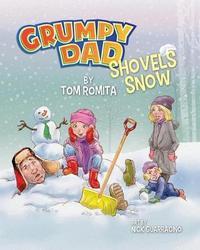 Grumpy Dad Shovels Snow by Tom Romita