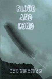 Blood and Bond by Kae Cheatham image