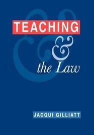 Teaching and the Law by Jacqui Gilliatt