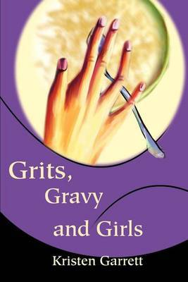 Grits, Gravy and Girls by Kristen Garrett image