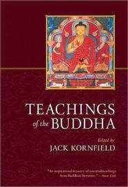 Teachings Of The Buddha by Jack Kornfield