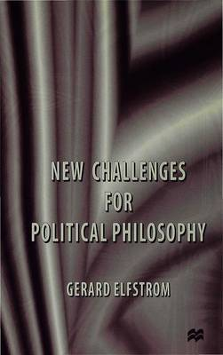New Challenges for Political Philosophy by Gerard Elfstrom