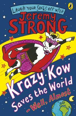 Krazy Kow Saves the World - Well, Almost by Jeremy Strong image