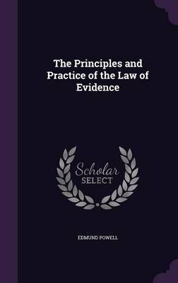 The Principles and Practice of the Law of Evidence by Edmund Powell image