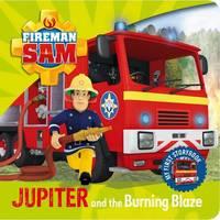 Fireman Sam Jupiter and the Burning Blaze by Egmont Publishing UK