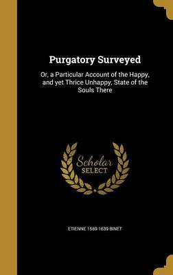 Purgatory Surveyed by Etienne 1569-1639 Binet