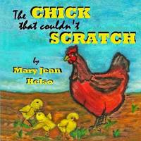 The Chick That Couldn't Scratch by MS Mary Jean Kelso image