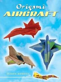 Origami Aircraft by Jayson Merrill
