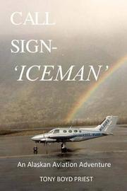 Call Sign - Iceman by Tony Boyd Priest