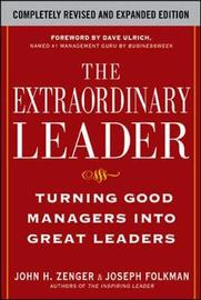 The Extraordinary Leader: Turning Good Managers into Great Leaders by John H Zenger image