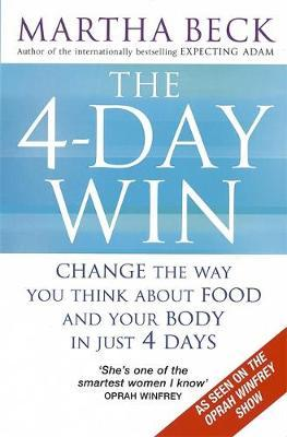 The 4-Day Win by Martha Beck