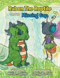 Ruben the Reptile and the Missing Cap by Miriam Spiller